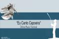 Eu Canto Capoeira