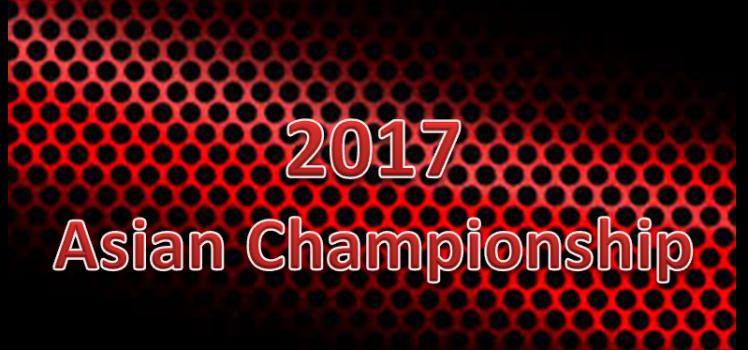 2017 ASIAN CHAMPIONSHIP